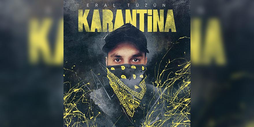 Eral Tüzün'den yeni single 'Karantina'