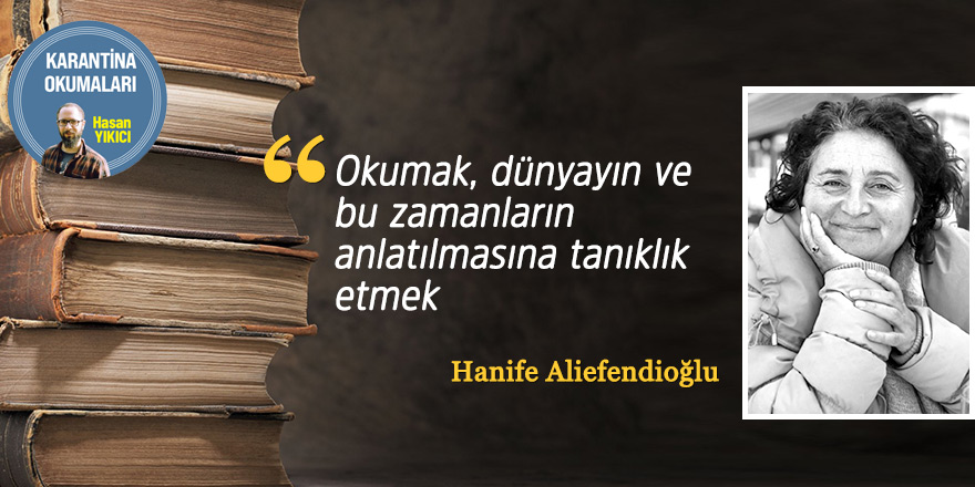 """""""Okumak, dünyayın ve bu zamanların anlatılmasına tanıklık etmek"""""""