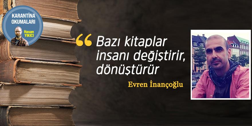 """""""Bazı kitaplar insanı değiştirir, dönüştürür"""""""
