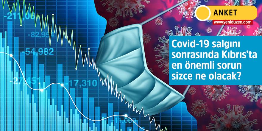 Covid-19 salgını sonrasında Kıbrıs'ta en önemli sorun sizce ne olacak?