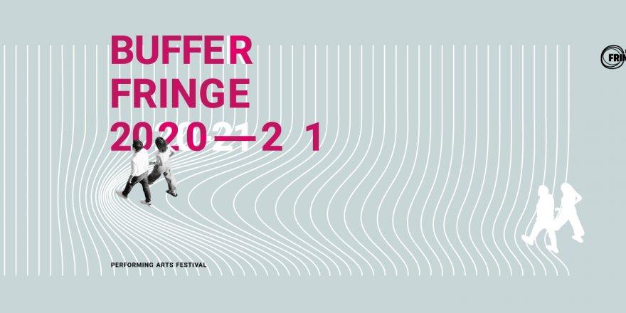 """Buffer Fringe 2020'nin teması """"Yer Değiştirme/Yerinden Edilme"""""""