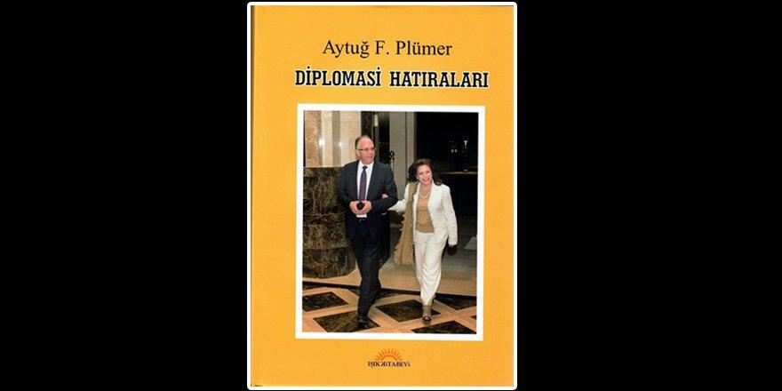 """Aytuğ F. Plümer'in yeni kitabı """"Diplomasi Hatıraları"""" yayınlandı"""