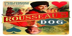 Rousseau's Dog (Rousseau'nun Köpeği)*