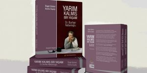 """""""Yarım Kalmış Bir Yaşam Dr. Burhan Nalbantoğlu"""" çıktı"""