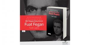 """""""Bir Kayıp Devrimci: Fuat Fegan"""" isimli kitap çıktı"""