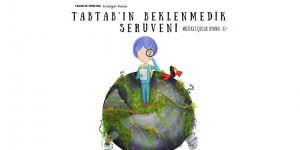 """""""Tabtab'ın Beklenmedik Serüveni"""" çocuklarla buluşmaya devam ediyor"""