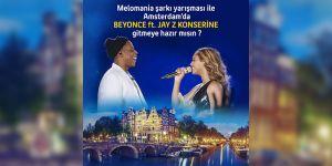 Melomania yarışması ile  Beyonce ft. & Jay Z konseri!
