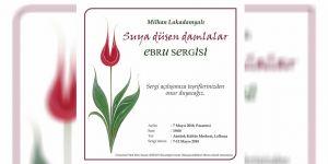 """""""Suya düşen damlalar"""" Ebru Sergisi yarın açılıyor"""