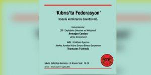 'Kıbrıs'ta Federasyon' bu kez İskele'de konuşulacak