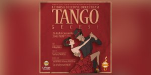 """Lefkoşa'da Tango Gecesi"""" konseri düzenleniyor"""