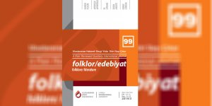 UKÜ FOLKLOR/EDEBİYAT Dergisi'nin 99. Sayısı yayımlandı