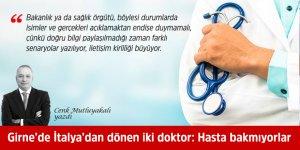 Girne'de İtalya'dan dönen iki doktor: Hasta bakmıyorlar