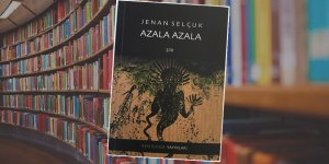 'Azala Azala' isimli şiir kitabı çıktı