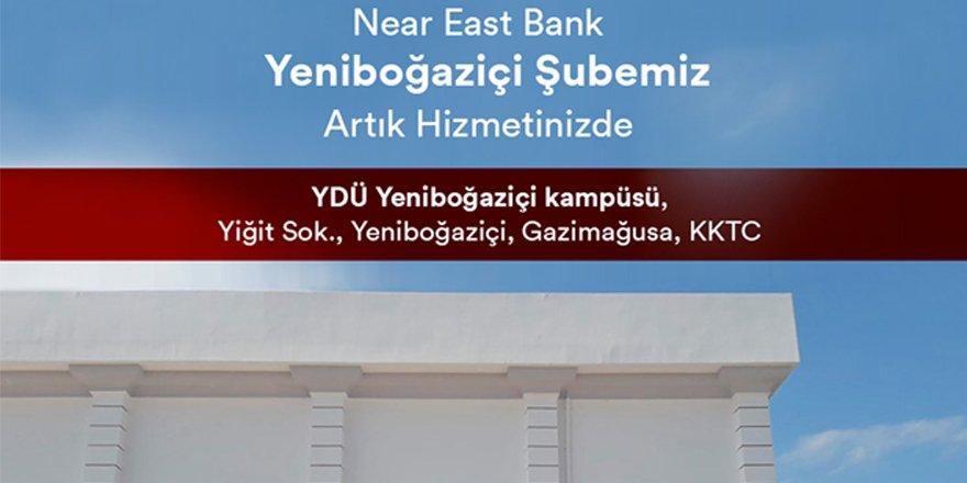 Near East Bank Yeniboğaziçi Şubesi hizmete açıldı