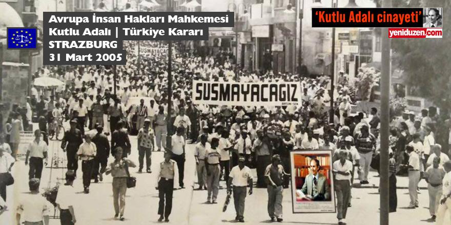 Avrupa İnsan Hakları Mahkemesi, Kutlu Adalı   Türkiye Kararı