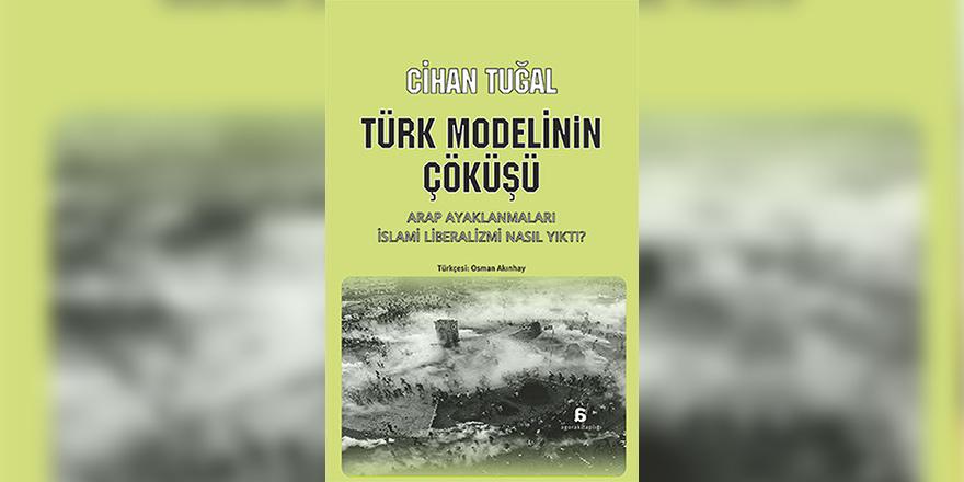 """""""Türk Modelinin Çöküşü"""".  Cihan Tuğal ile Söyleşi"""