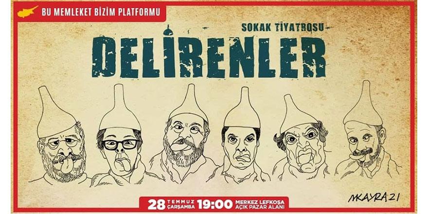 """""""Delirenler"""" adlı sokak tiyatrosu Merkez Lefkoşa'da sahnelenecek"""