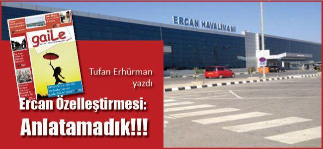 """""""Ercan Özelleştirmesi: Anlatamadık!!!"""""""