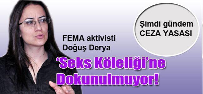 'SEKS KÖLELİĞİ'ne DOKUNULMUYOR!
