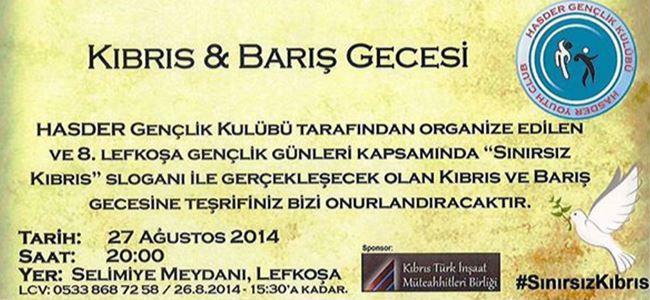 """""""Kıbrıs & Barış"""" gecesi düzenleniyor"""