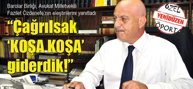 """""""Çağrılsak 'KOŞA KOŞA' giderdik!"""""""