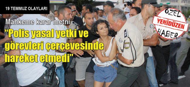 POLİS HATALARI KAYITLARA GEÇTİ