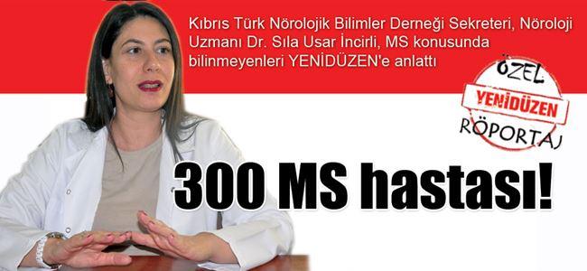 300 MS hastası!