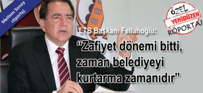 Fellahoğlu, LTByi anlattı