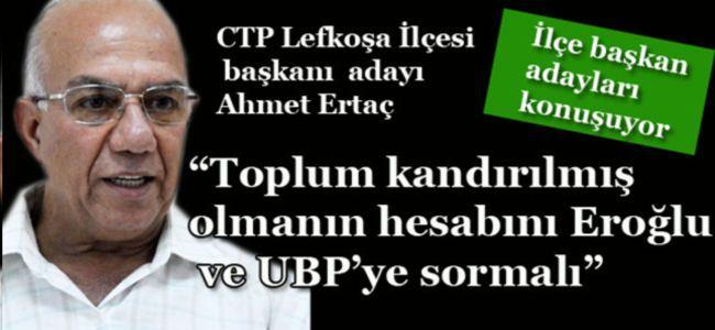 """Ertaç: """"Toplum kandırılmış olmanın hesabını Eroğlu ve UBP'ye sormalı"""""""