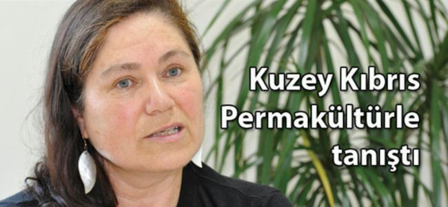 Kuzey Kıbrıs Permakültürle tanıştı