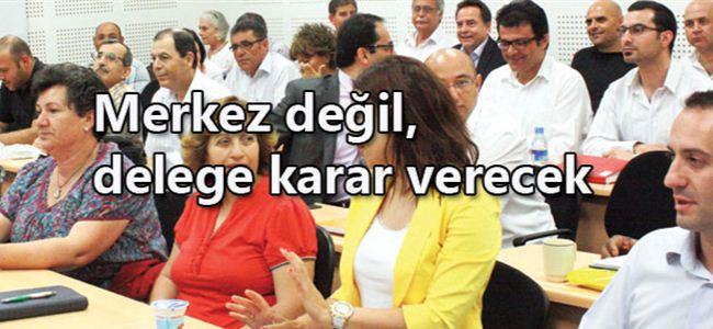 CTP'de adayları delege belirleyecek