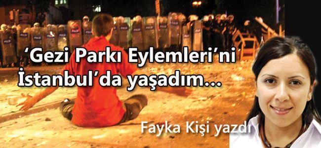Gezi Parkı Eylemleri'ni İstanbul'da yaşadım…