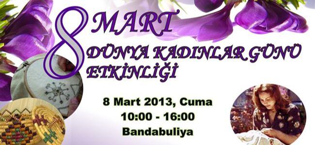 """""""Bandabuliya""""da """"8 Mart"""" etkinliği"""