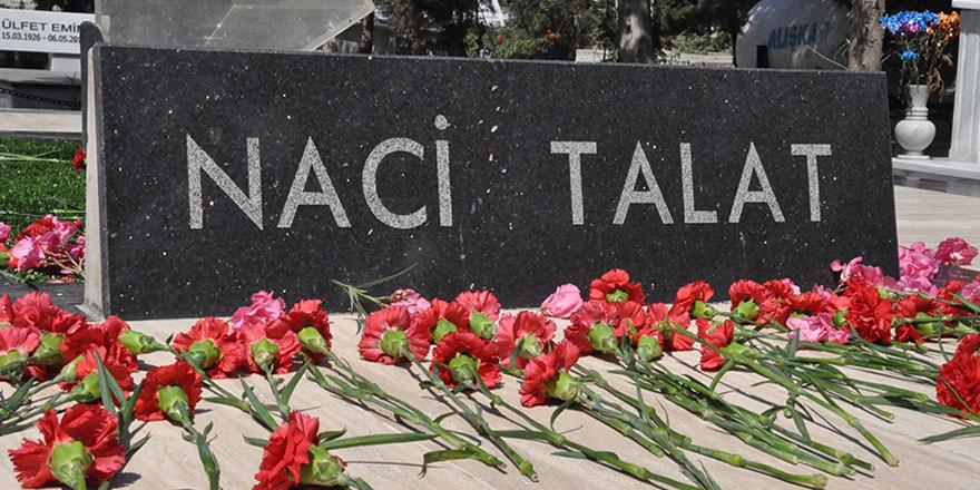 Naci Talat, özlemle…