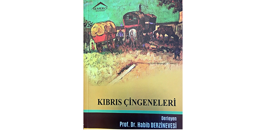 """""""Kıbrıs çingeneleri"""" adlı kitap yayımlandı"""