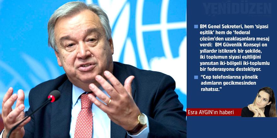 Birleşmiş Milletler Genel Sekreteri Guterres'ten net mesaj