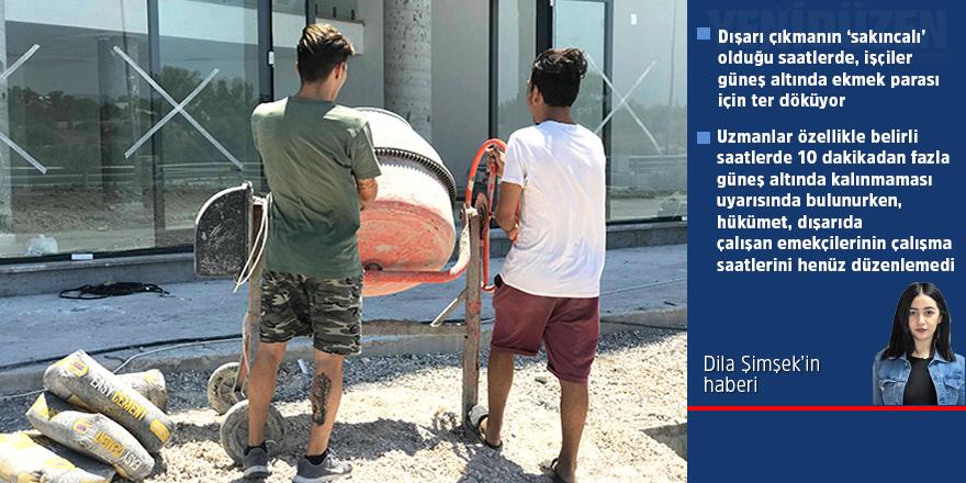 Kavurucu sıcaklarda işçiler dışarıda