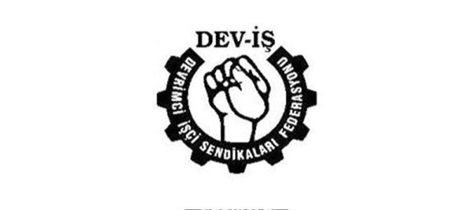 DEV-İŞ'ten kıdem tazminatları konusunda uyarı