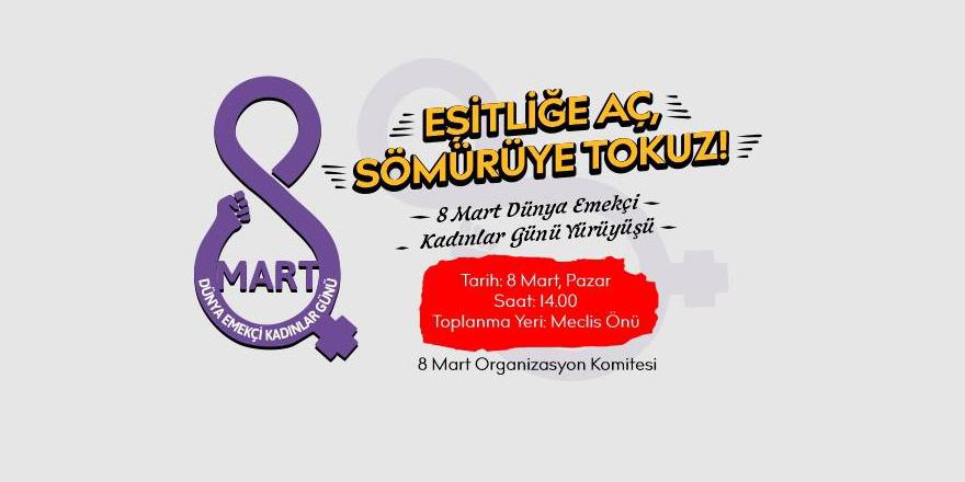 """""""Eşitliğe Aç Sömürüye Tokuz""""."""