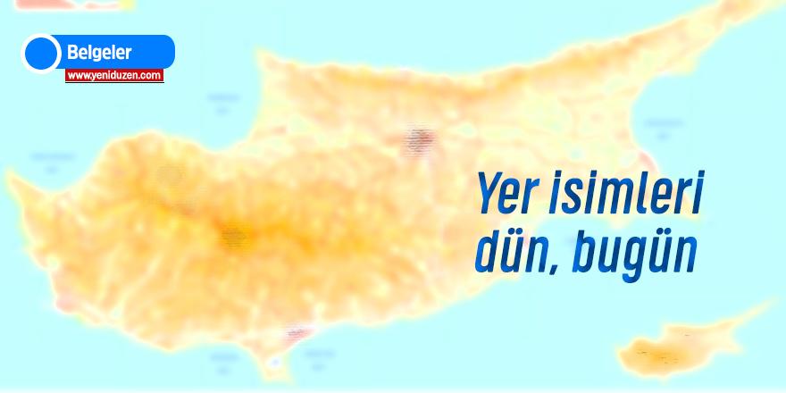 Kıbrıs Yerleşim Yerleri İsimleri ( Eski ve Değiştirilmiş )