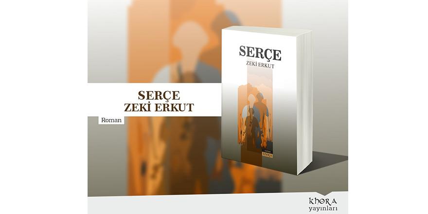 """Zeki Erkut'un yeni romanı """"SERÇE"""" çıktı"""