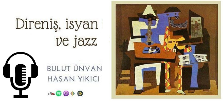 Podcast: Direniş, İsyan ve Jazz