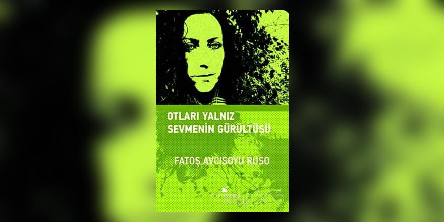 OTLARI YALNIZ SEVMENİN GÜRÜLTÜSÜ'YLE!..